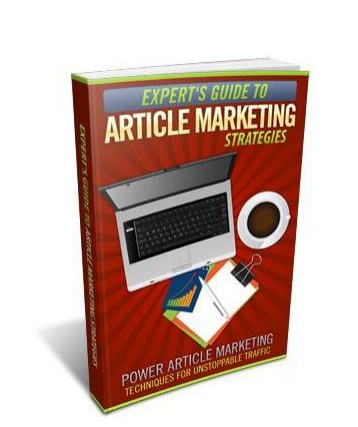Expert�s Guide To Article Marketing Strategies