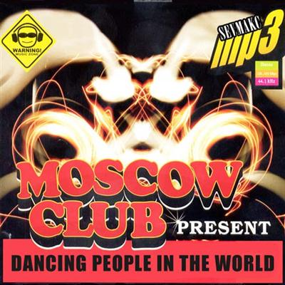 Moscow Club Present - Dancing People In The World (2011)
