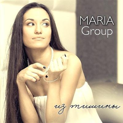 Maria Group - Из тишины (2011)