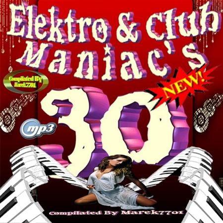 Elektro & Club Maniac Vol.30 (2011)