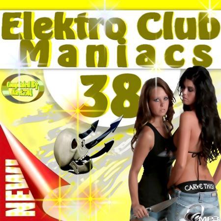 Elektro & Club Maniac's Vol.38 (2011)