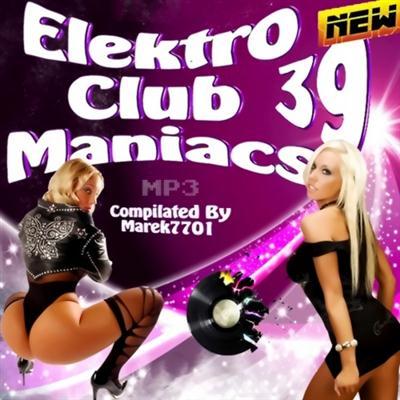 Elektro & Club Maniac's Vol.39 (2011)
