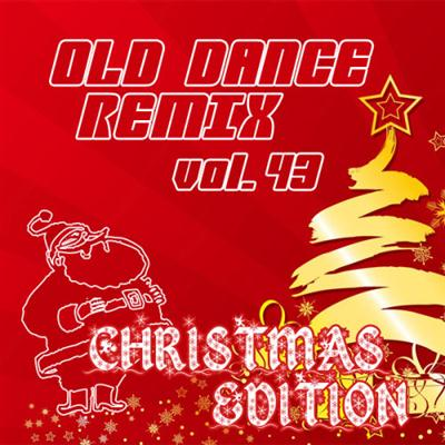 Old Dance Remix Vol.43 Christmas Edition (2011)